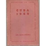 Cuba 1960. Publicacion Oficial. Julio Agosto Septiembre 1960