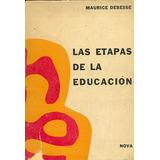 Las Etapas De La Educacion Maurice Debesse Libros