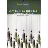 Carlos Strasser - La Vida En La Sociedad Contemporanea