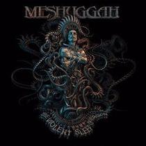 Meshuggah:the Violent Sleep Of Reason(novo Em Ed.nacional)