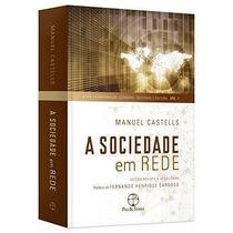 A Sociedade Em Rede - Volume 1 - 17ª Ed Manuel Castells