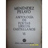 Menéndez Pelayo / Antología De Poetas Líricos Tomo Vi