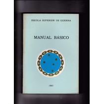 Livro: Manual Básico - Escola Superior De Guerra - 1983