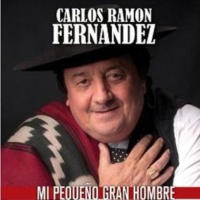 Carlos Ramón Fernández - Mi Pequeño Gran Héroe - Cd
