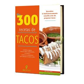 Mis 300 Recetas De Tacos Cocina Mexicana Libro Gil Editores