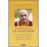 En Defensa De La Felicidad - Matthieu Ricard - Budismo