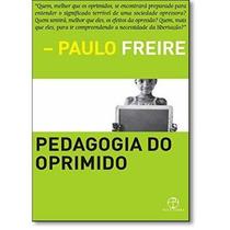 Livro Pedagogia Do Oprimido - Paulo Freire