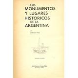 Los Monumentos Y Lugares Historicos De La Argentina Libros