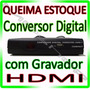 Conversor Tv Digital Hd Tv Com Gravador * Queima Estoque *