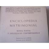 Enciclopedia Matrimonial Moral Sexual Y Dificultades Contemp