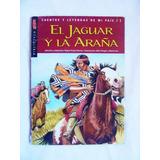 Cuentos Y Leyendas De Mi País: El Jaguar Y La Araña