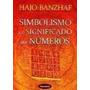 Livro Simbolismo E O Significado Dos Números Hajo Banzhaf