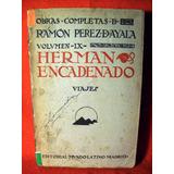 Hermano Encadenado Viajes Ramon Perez De Ayala Mundo Latino