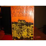 Tratados En La Habana - Josè Lezama Lima- Primera Edicion