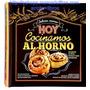 Libro: Delicias Caseras Hoy Cocinamos Al Horno - Grupo Clasa