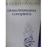 Obra Literaria Completa Walsh Rodolfo Sxxi 1ra.ed.novela
