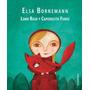 Lobo Rojo Y Caperucita Feroz - Elsa Bornemann
