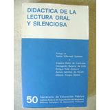 Didactica De La Lectura Oral Y Silenciosa. Sep. 1968. $299