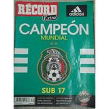 Campeon Seleccion Mexicana 2011 Sub 17 Revista Record
