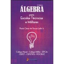 Álgebra Para Escolas Técnicas E Militares - Paulo César