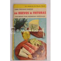 Antiguo Recetario Mucho Gusto Sin Huevos Ni Frituras 1962