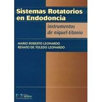 Sistemas Rotatorios En Endodoncia ¿ Instrumentos De Níquel