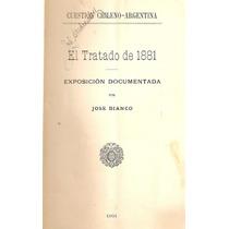 El Tratado De 1881 Cuestion Chileno-argentina - Bianco -1901
