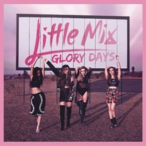 Glory Days (cd + Dvd) (dlx) Little Mix