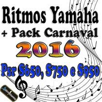 Ritmos Yamaha Com Pack Carnaval 2016 - Psr S650, S750 E S950