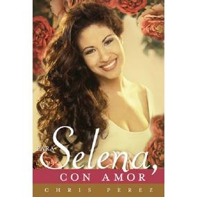 Livro Para Selena, Con Amor - Selena Quintanilla-pérez
