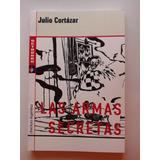 Las Armas Secretas Julio Cortazar Libro Nuevo