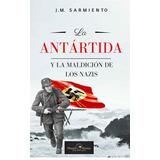 La Antártida Y La Maldición De Los Nazi-ebook-libro-digital
