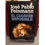 El Cadáver Imposible - José Pablo Feinmann
