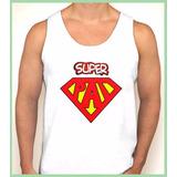 Camiseta Regata Super Pai Para O Dia Dos Pais