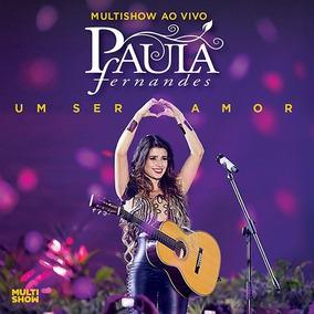 Cd Paula Fernandes - Multishow Ao Vivo - Um Ser Amor - Duplo