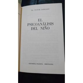 El Psicoanálisis Del Niño- Víctor Smirnoff