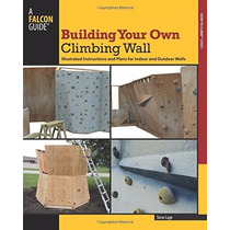 Manual Para Construir Tu Propio Muro De Escalada