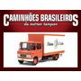 Caminhões Brasileiros De Outros Tempo Mercedes 608d Mudanças