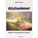 Alzheimer. Hablar El Lenguaje Del Corazón Joell Envío Gratis