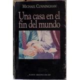 Una Casa En El Fin Del Mundo Michael Cunningham