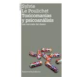 Toxicomanías Y Psicoanálisis, De Le Poulichet