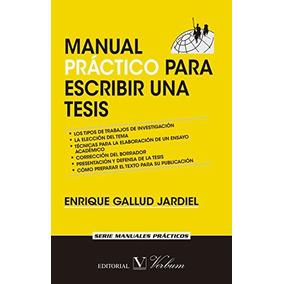 Manual Práctico Para Escribir Una Tesis (colecc Envío Gratis