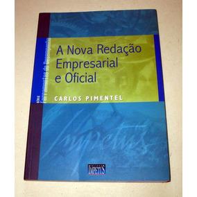 A Nova Redação Empresarial E Oficial - Carlos Pimentel