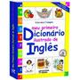 Meu Primeiro Dicionário Ilustrado De Inglês - Frete R$ 8,00