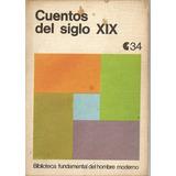 Cuentos Del Siglo Xix - Centro Editor De America Latina