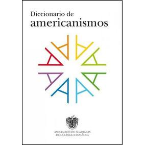 Diccionario De Americanismo De La Lengua Española