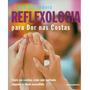 Livro Novo - Reflexologia Para Dor Nas Costas