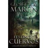 Festín De Cuervos - 4° Libro De Juego De Tronos