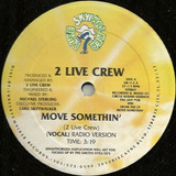 2 Live Crew 12 Single Move Something