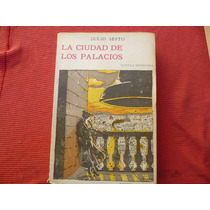 La Ciudad De Los Palacios. {novela Mexicana }
